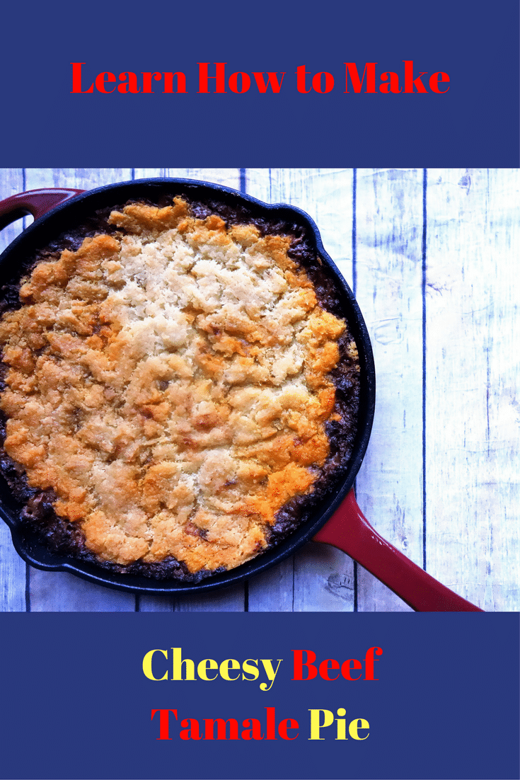 Cheesy Beef Tamale Pie: When You Don't Have Time for Tamales