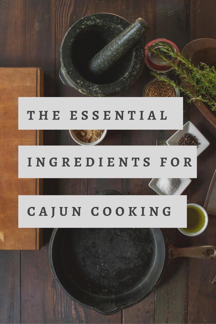 The Essential Ingredients for Cajun Cooking