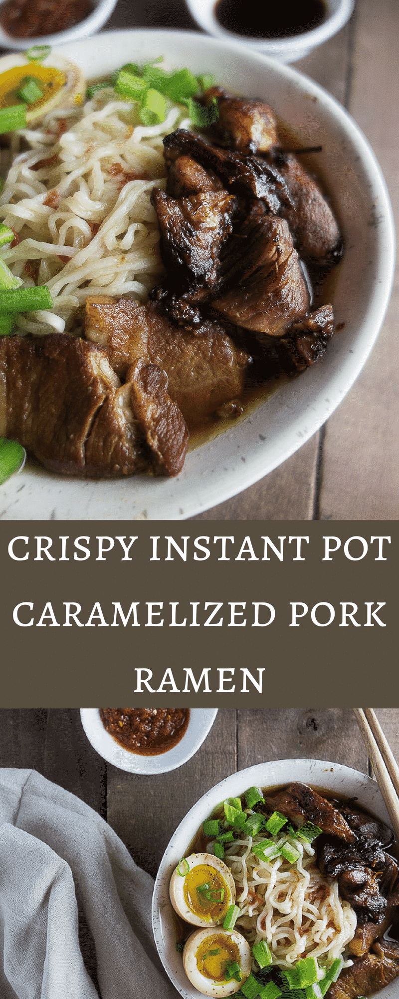 Learn how to make this umami packed crispy Instant Pot Caramelized Pork Ramen in just a few easy steps. Amazingly delicious and easy to make!ramen noodles | tonkotsu ramen | pork ramen | easy ramen recipe | japanese ramen | ramen egg | DIY ramen | authentic ramen | ramen bowl | homemade ramen | ramen broth | pork belly ramen | chashu ramen | instant pot ramen | instanr pot pork ramen | instant pot recipes