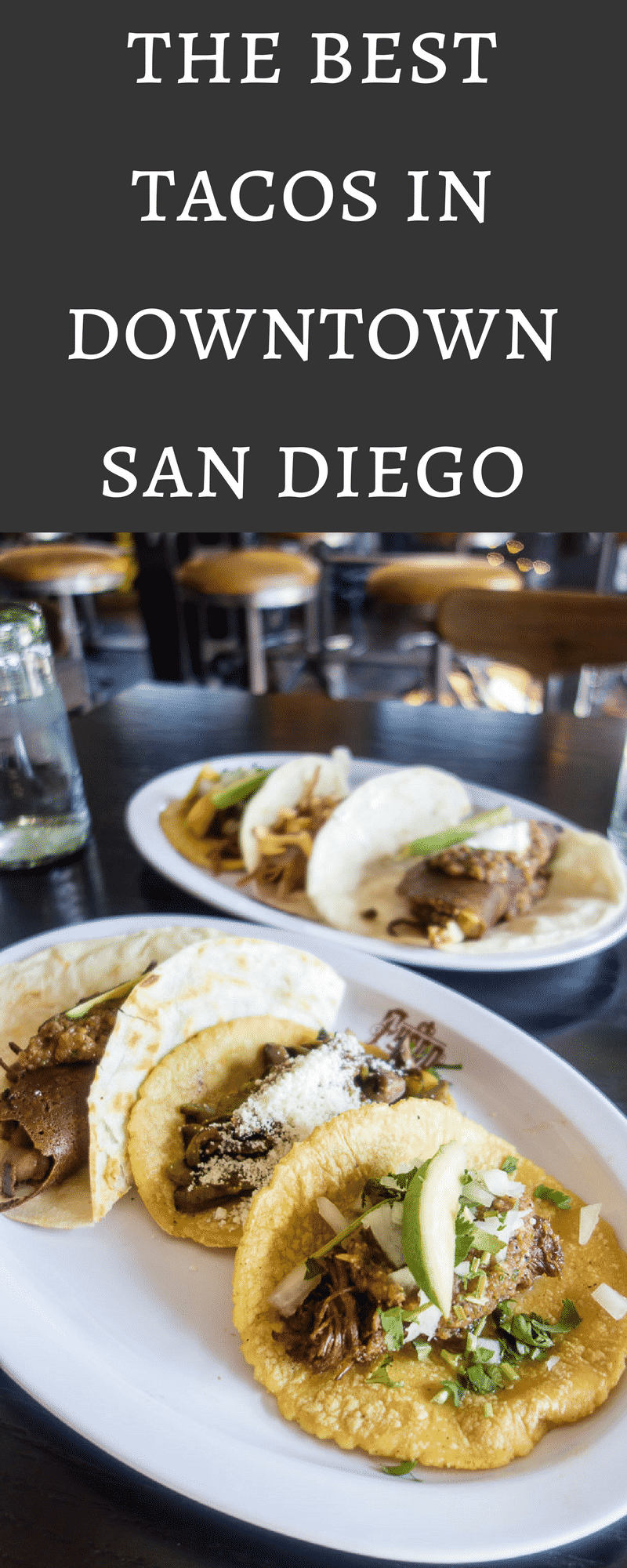 Learn where to find the best places to get tacos in downtown San Diego. From carne asada and al pastor to poblano and nopal (cactus), there is something for everyone! best tacos san diego | best mexican food san diego | best restaurants san diego | downtown san diego restaurants | best food of san diego | visiting san diego | san diego tourism | eating in san diego