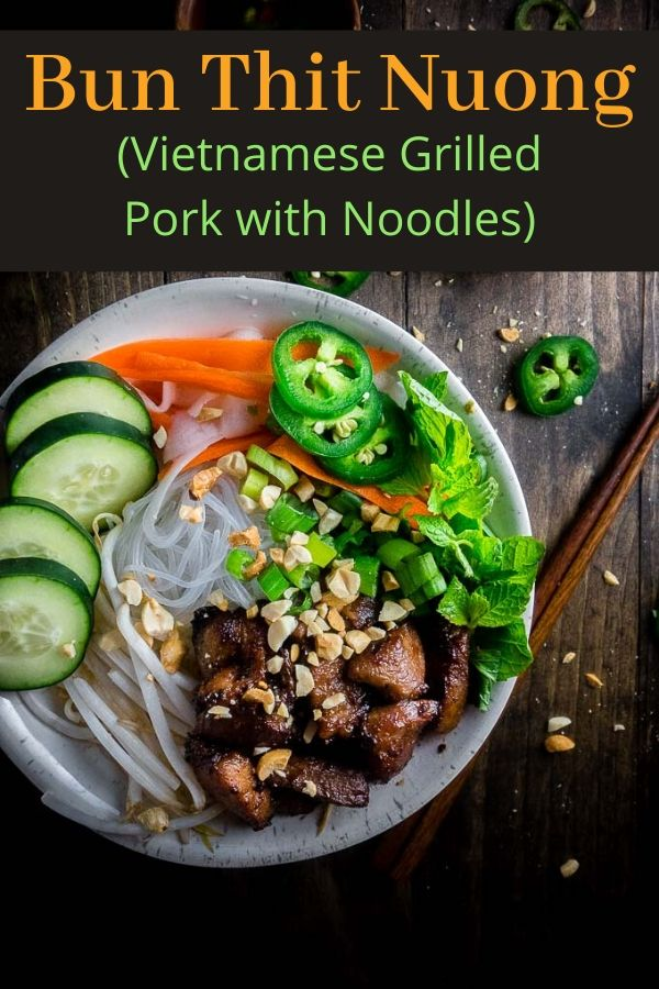 Bún Thịt Nướng (Vietnamese Grilled Pork with Noodles)