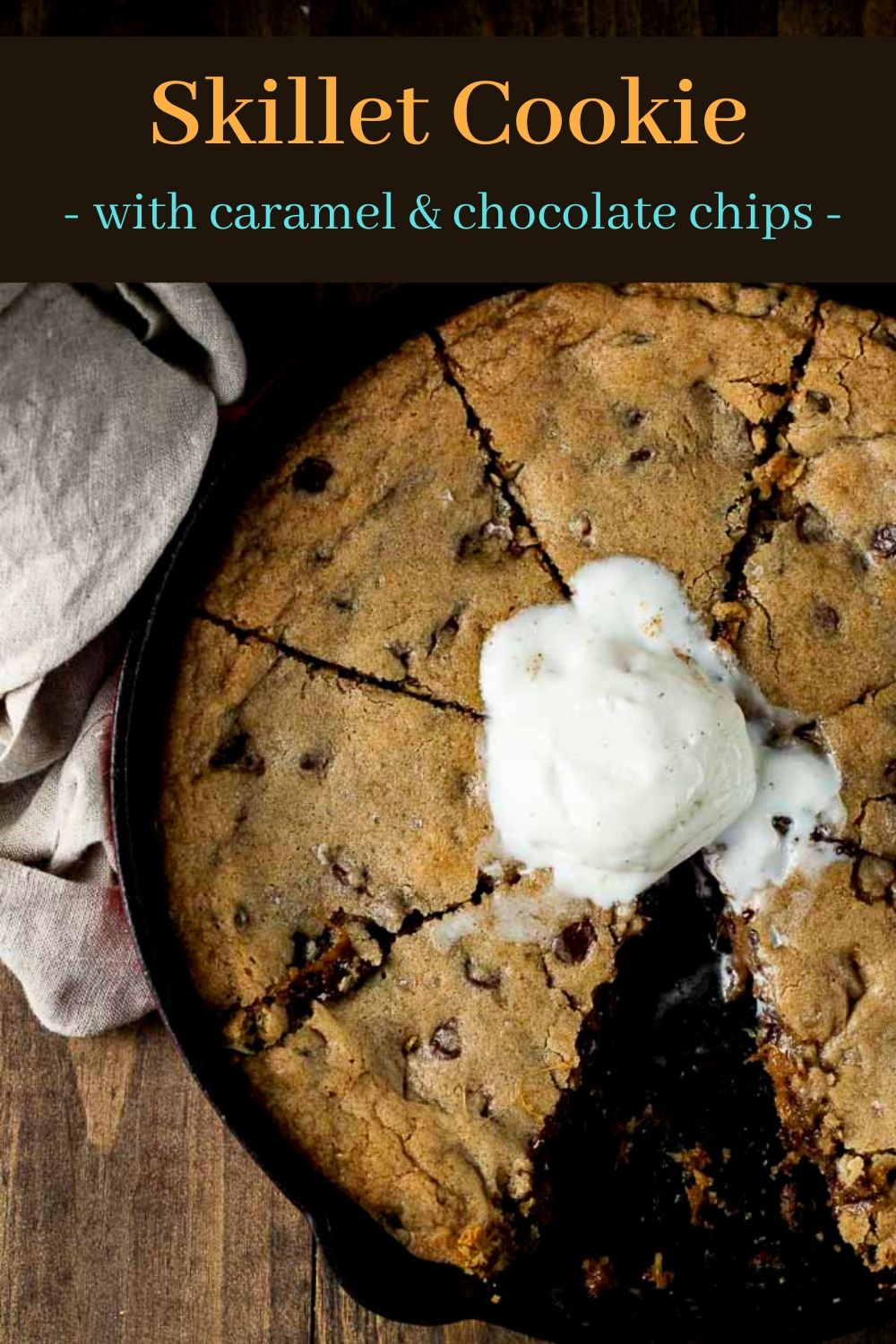 Chocolate Chip Skillet Cookie with Salted Caramel