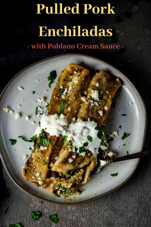 Pulled Pork Enchiladas with Poblano Cream Sauce