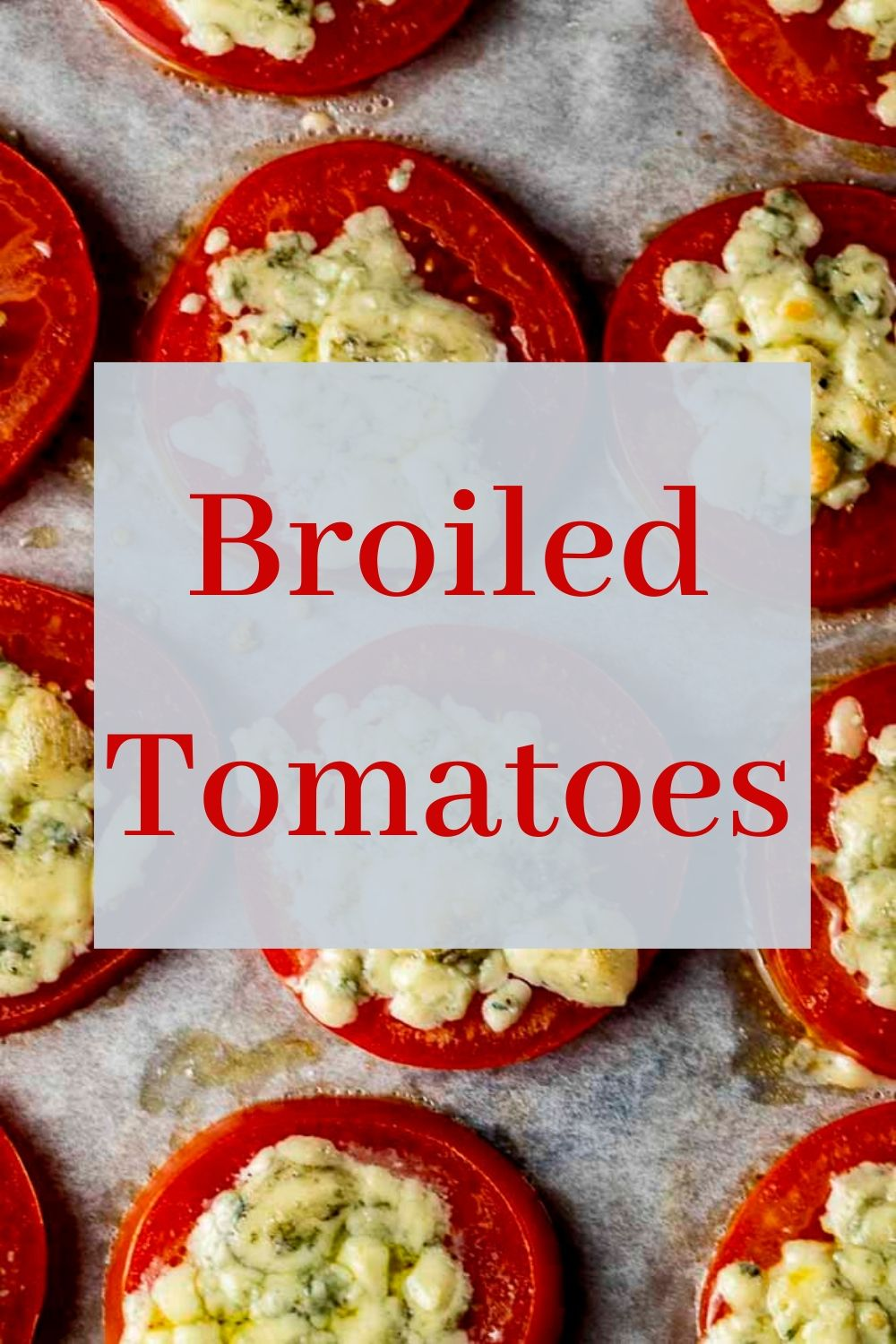 5 Minute Broiled Tomatoes with Blue Cheese