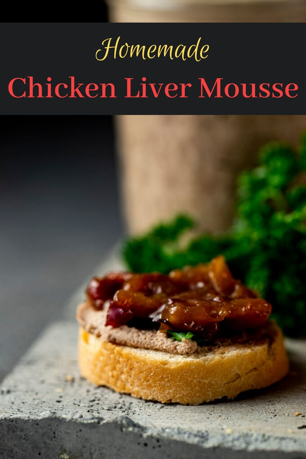 Chicken Liver Mousse with Bacon Jam