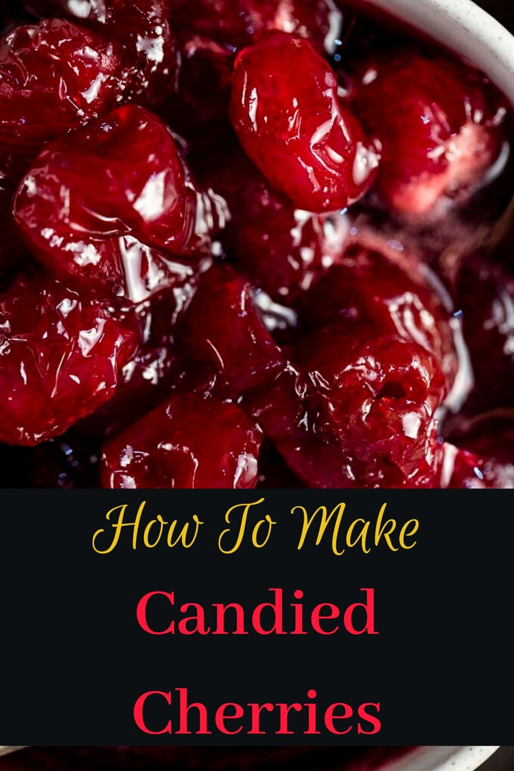 How to Make Candied Cherries