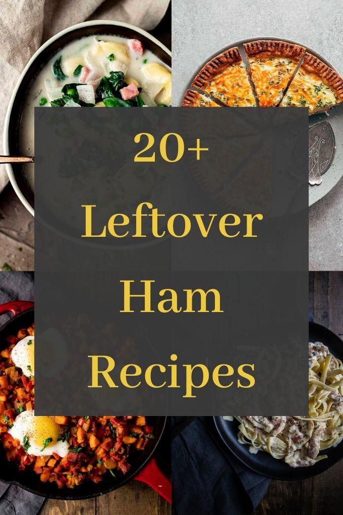 20+ Of The Best Leftover Ham Recipes