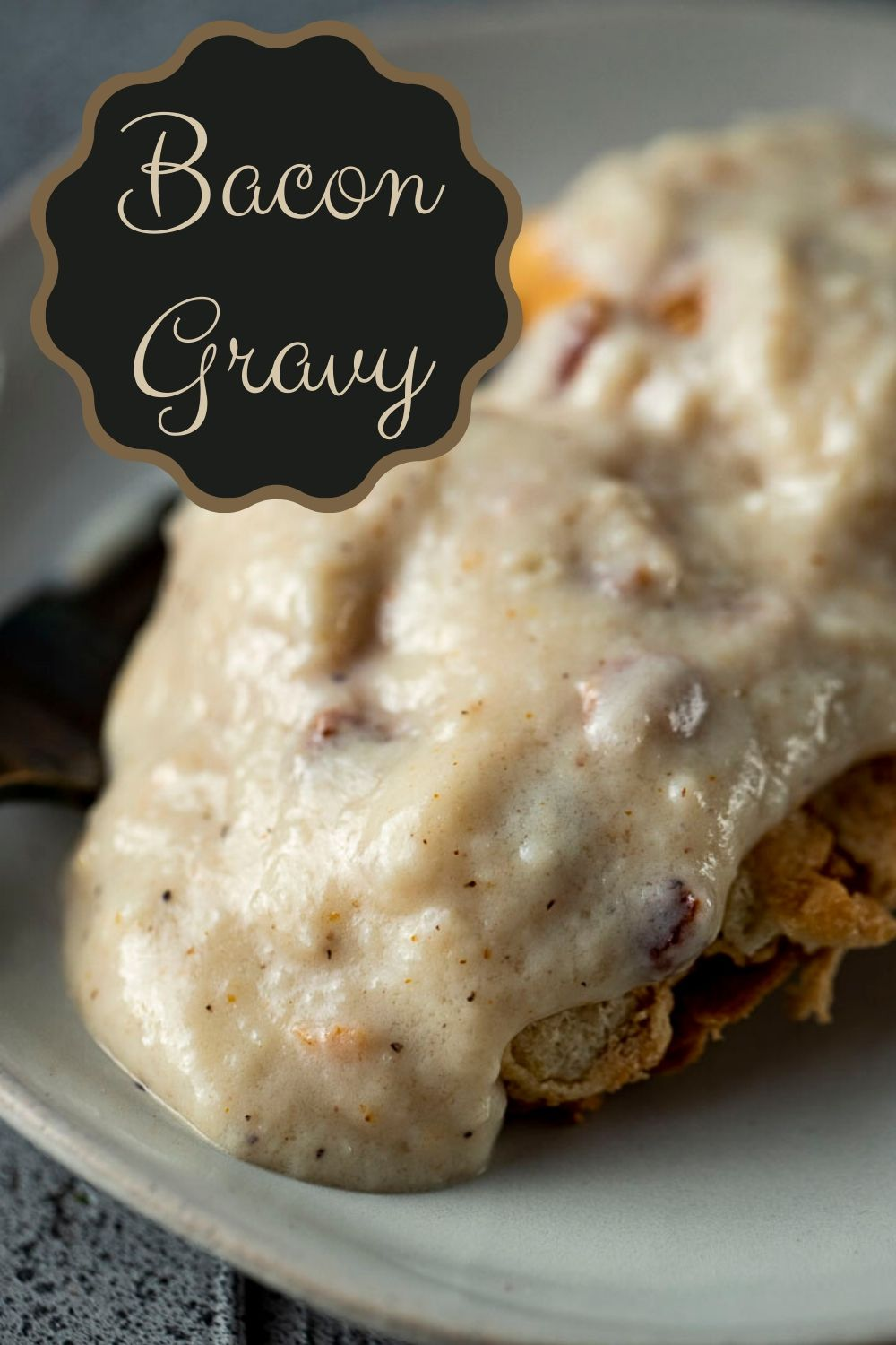Creamy Bacon Gravy - The Best Cream Gravy Ever!!