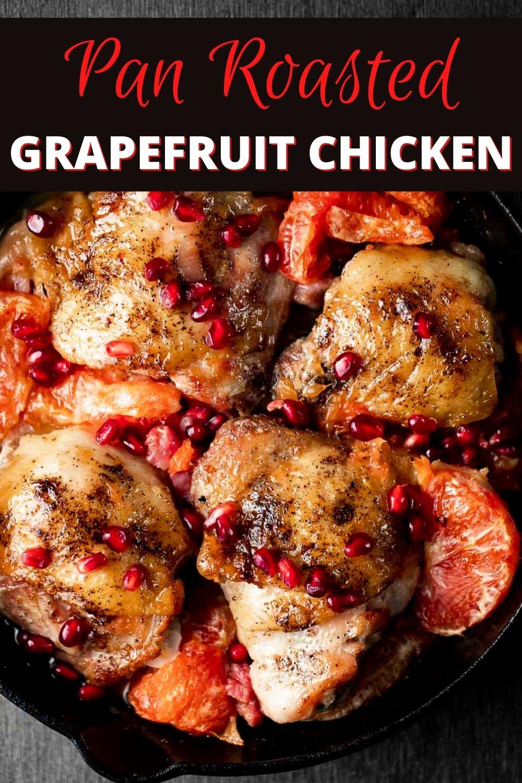 Pan Roasted Grapefruit Chicken Thighs