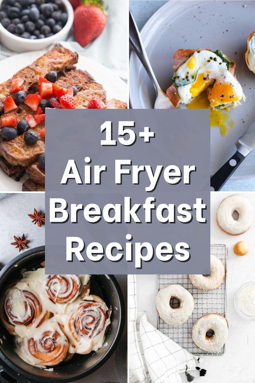 15+ Air Fryer Breakfast Recipes