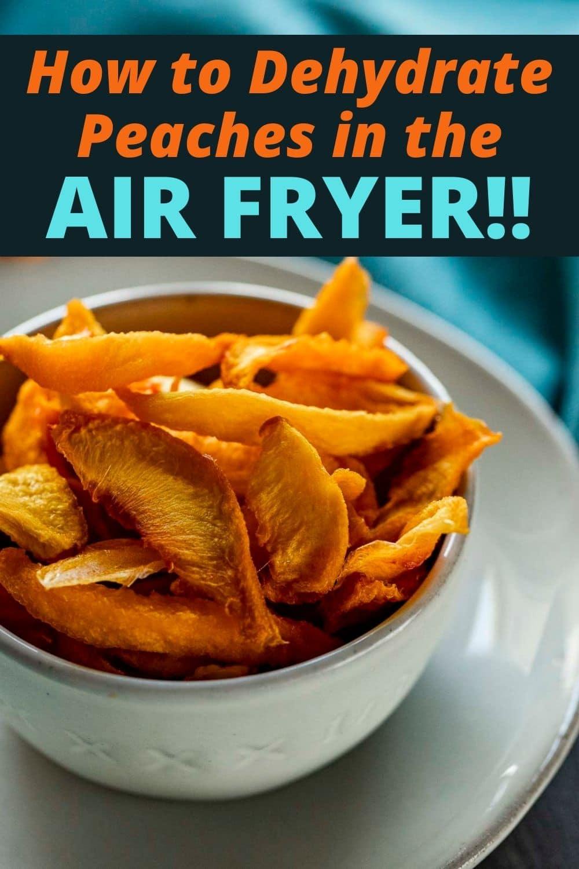 Air Fryer Dehydrated Peaches