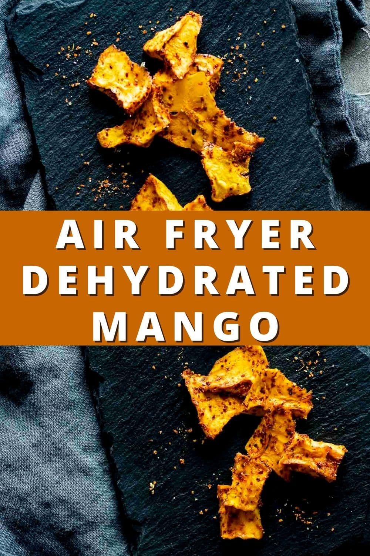 Spicy Air Fryer Dehydrated Mango